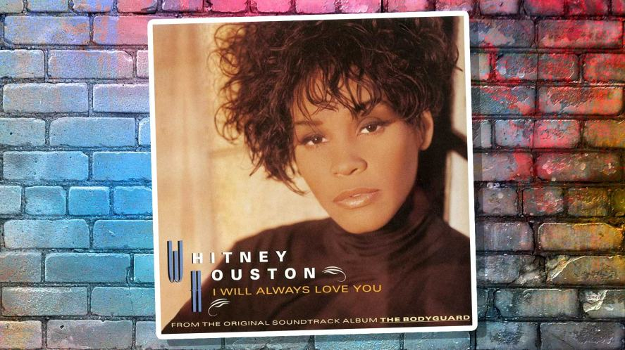 Whitney Houston's single I Will Always Love You