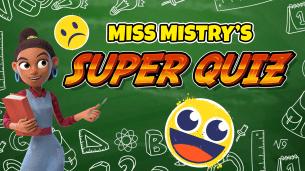 Miss Mistry's Super Quiz
