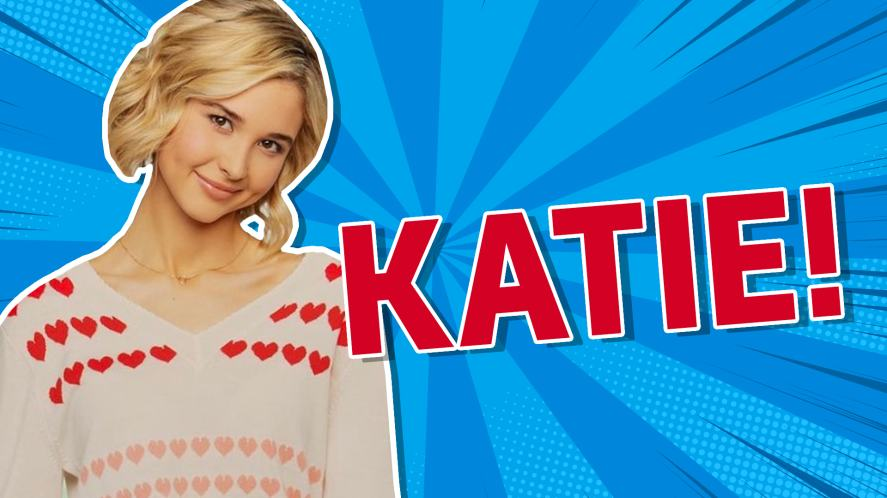 You are Katie