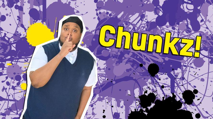 You're Chunkz!