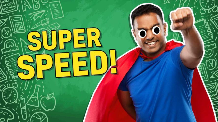 Result: Super speed