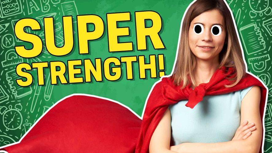 Result: Super Strength