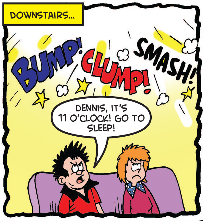 Dennis' parents hear the noise