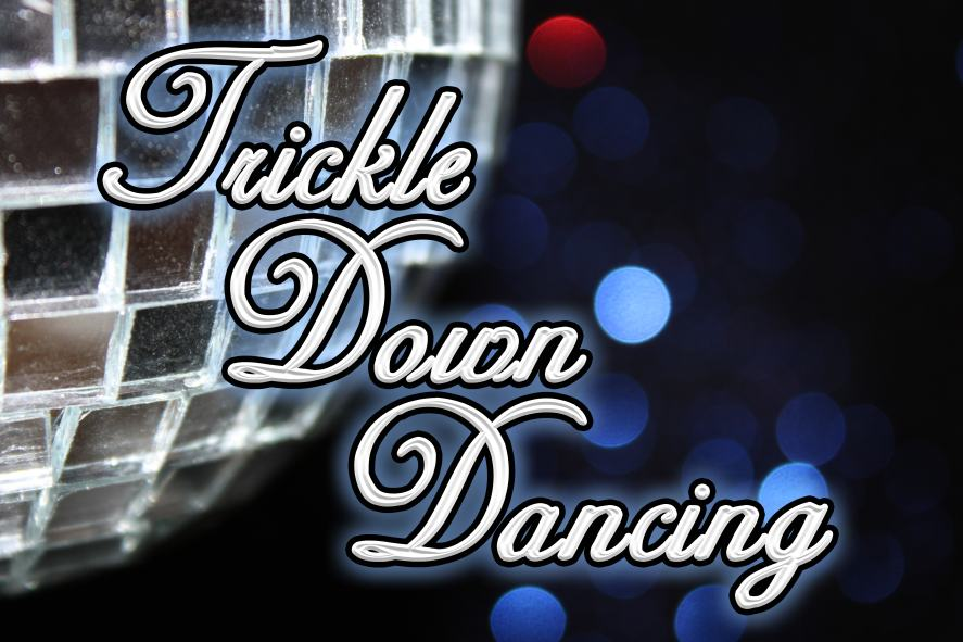 Trickle Down Dancing