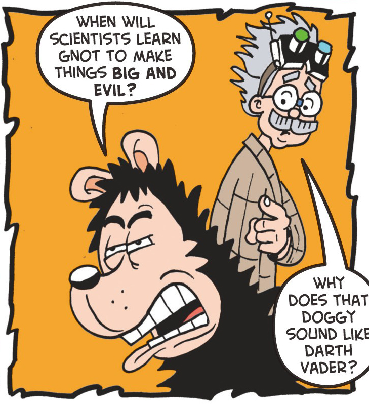 Gnasher gnows gnot to mess with science...too much!