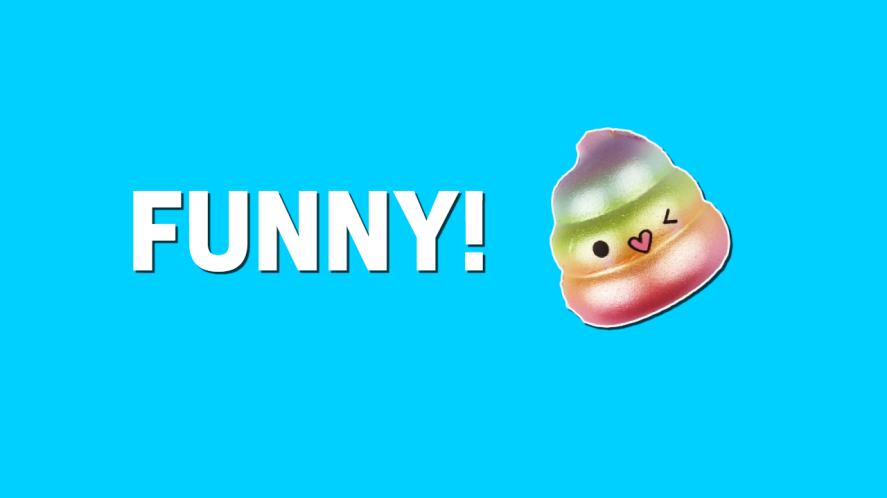 Your squishy collection has defined you as funny