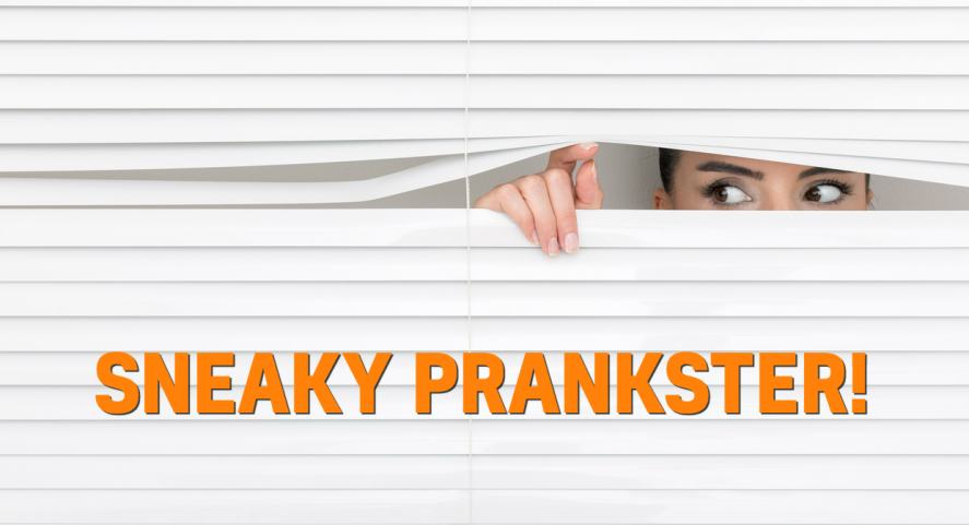 Sneaky prankster