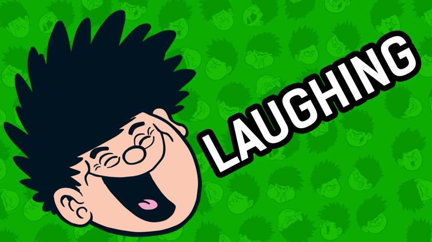 Dennis is having a laugh