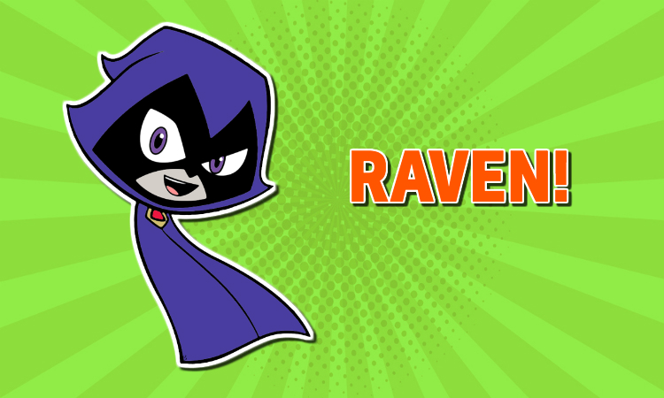 Teen Titans Go –Raven