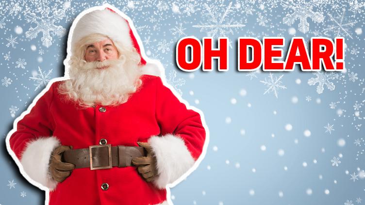 Santa says 'Oh dear!'
