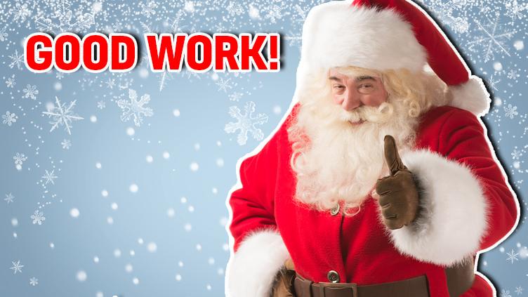 Santa says 'Good work!'