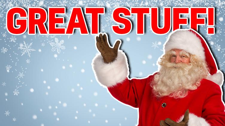 Santa says 'Great stuff!'