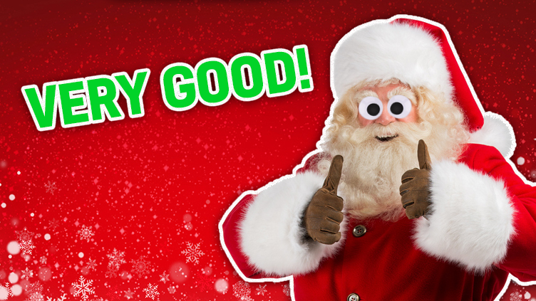 Santa's impressed with your results!