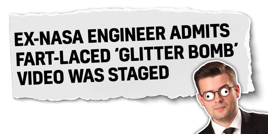 Ex-NASA Engineer Admits Fart-Laced 'Glitter Bomb' Video Was Staged