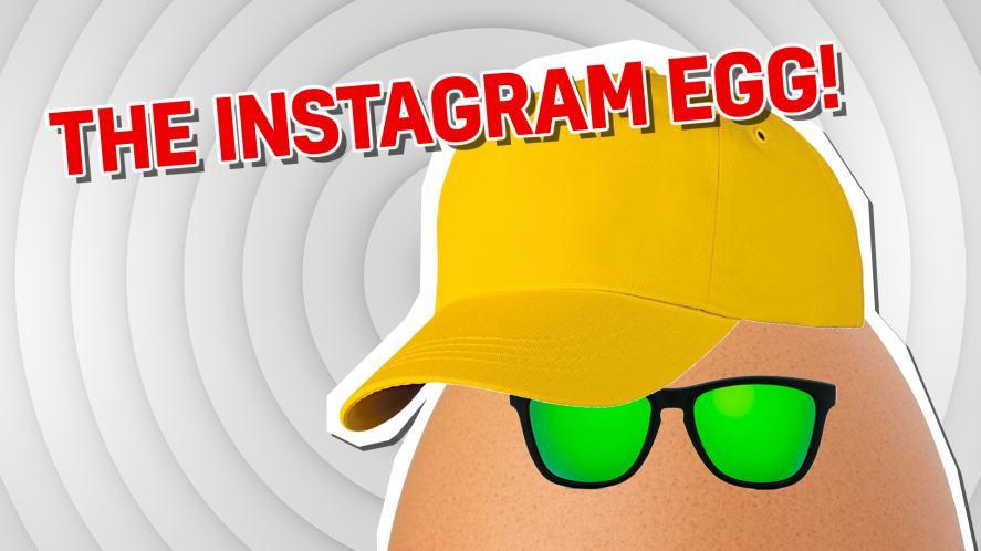 The world-famous Instagram egg