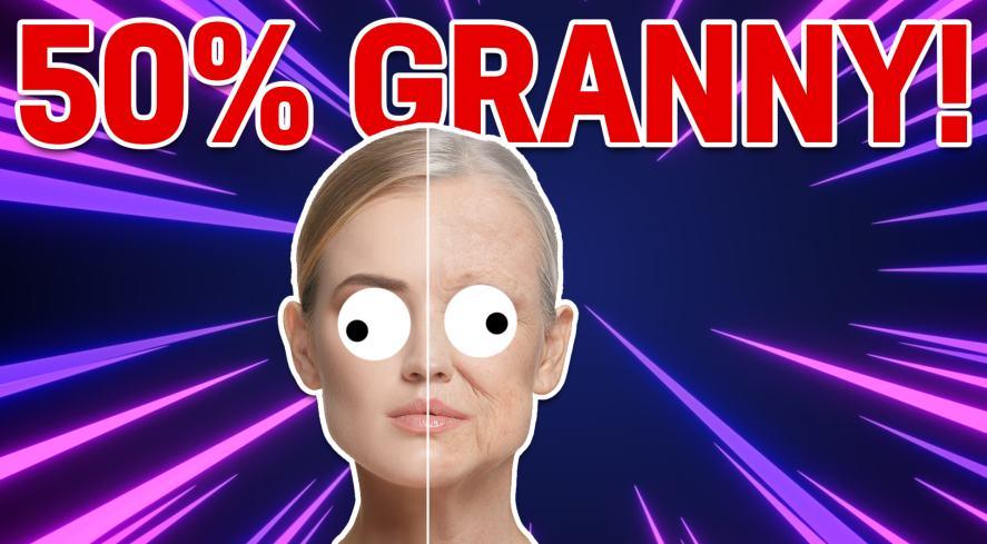 50% GRANNY