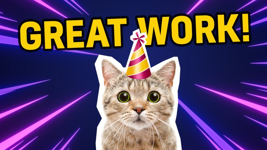 Cat says great work