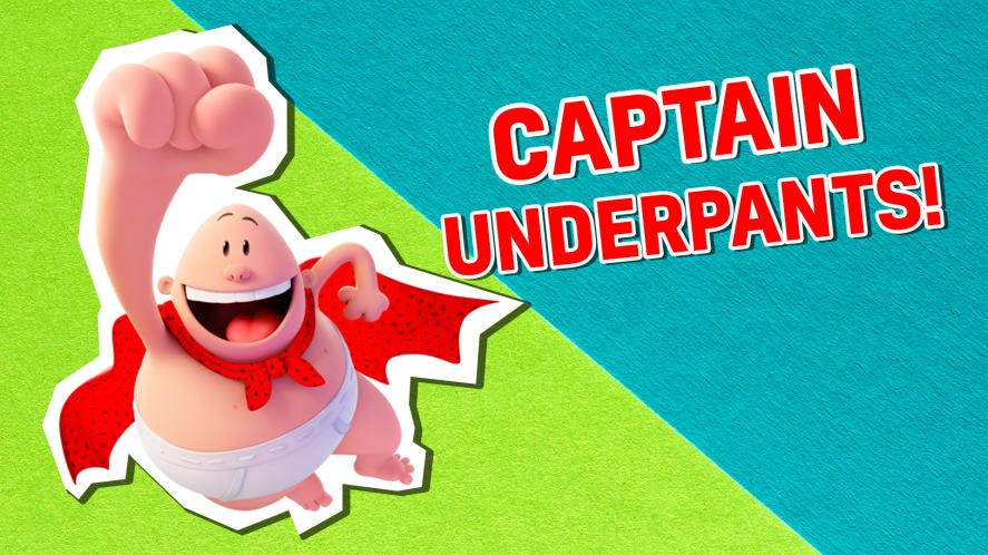 Captain Underpants: The First Epic Movie!