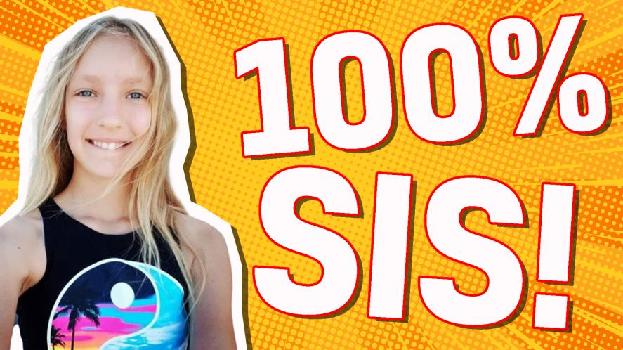 You are: 100% SIS!