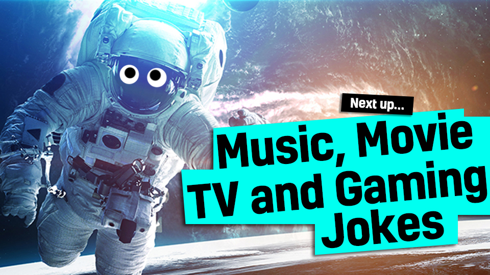 An astronaut in space: next up - music, movie, TV and gaming jokes