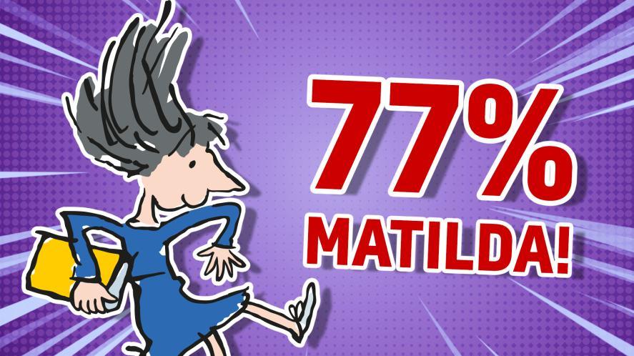 77 % Matilda