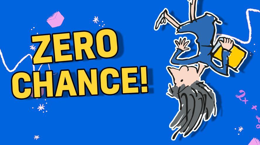 Zero chance