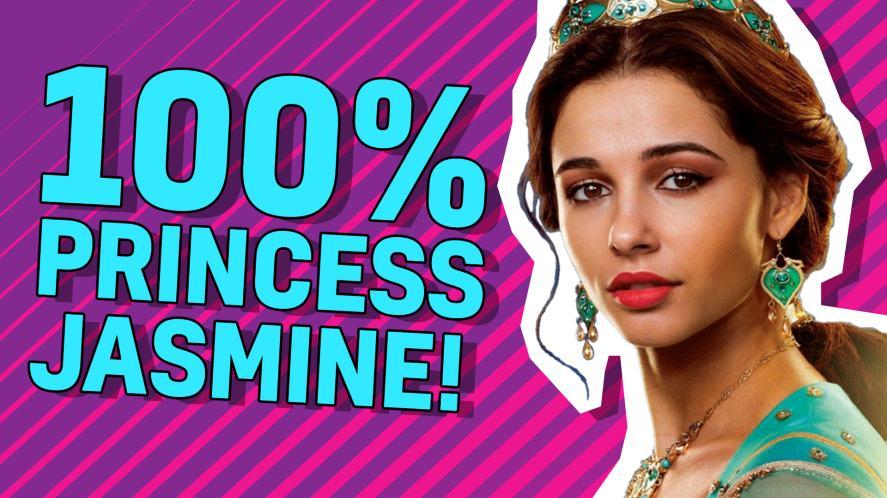100% Princess Jasmine!