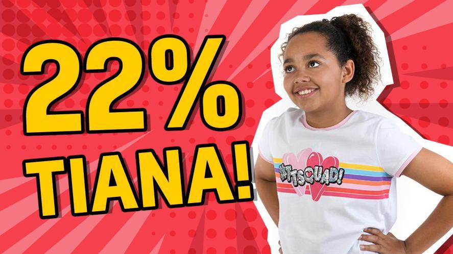 22% TIANA