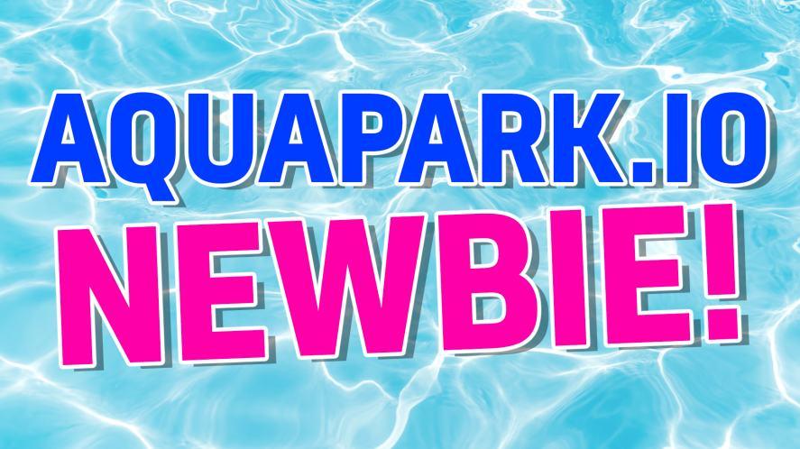 Aquapark newbie