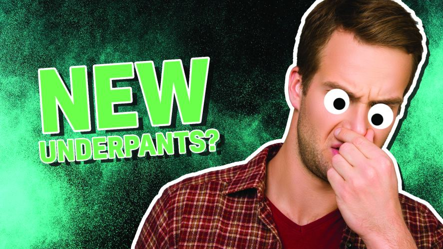 New underpants?