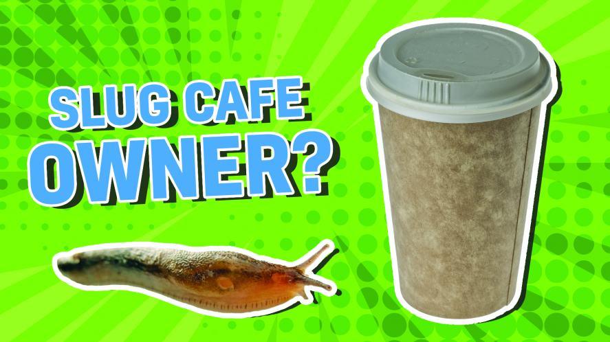 A slug next to a coffee cup