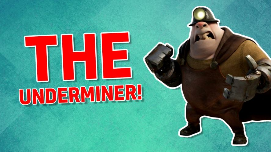 The Underminer!