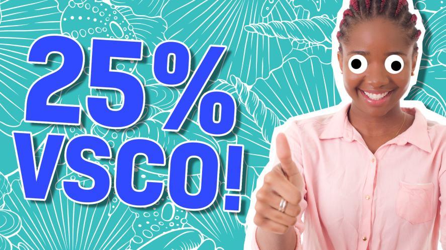 25% VSCO