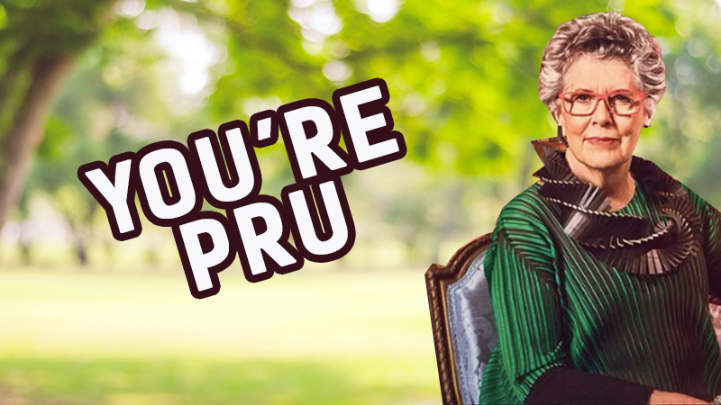 You're Pru. Sophisticated and Smart