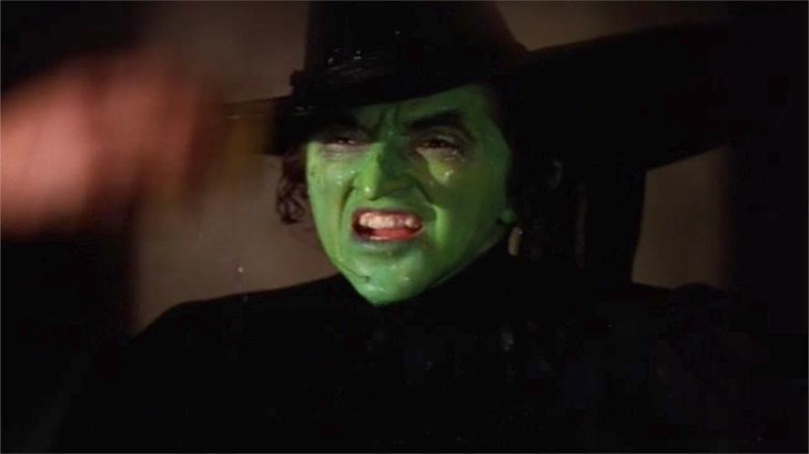 The witch in The Wizard of Oz