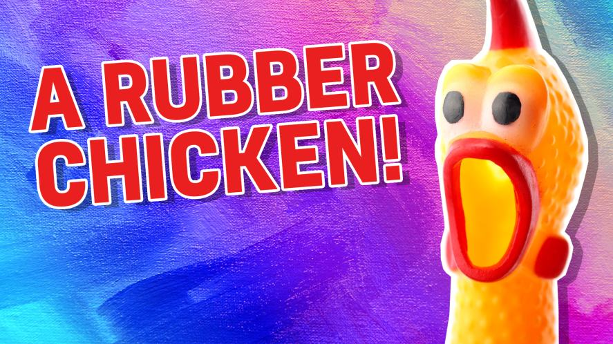 A rubber chicken
