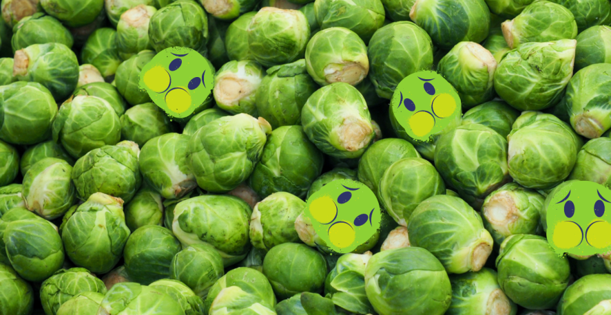 Sprouts are gross