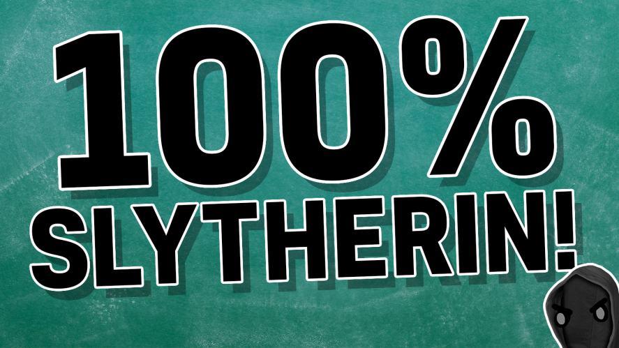 100% Slytherin