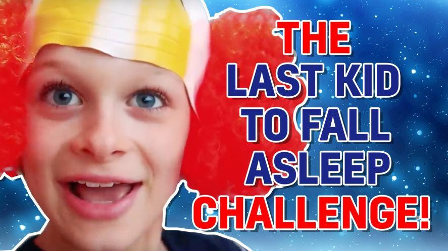 LAST KID TO FALL ASLEEP!
