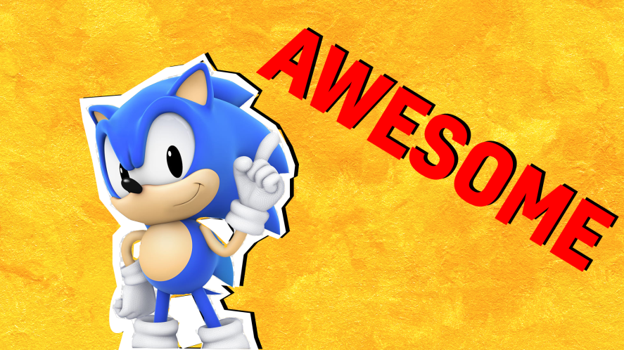 Sonic on a yellow background with the words awesome