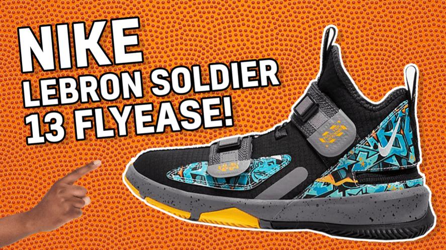 Nike LeBron Soldier 13 FlyEase!