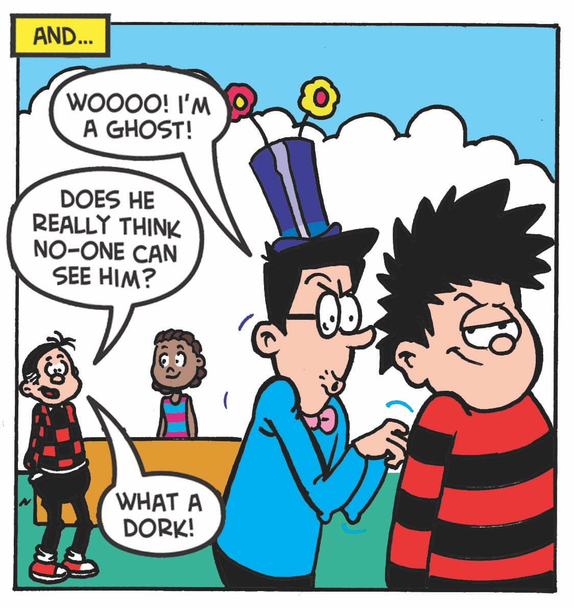 Walter: 'Wooo I'm a ghost' Roger the Dodger: 'Does he really think no-one can see him? What a dork!'