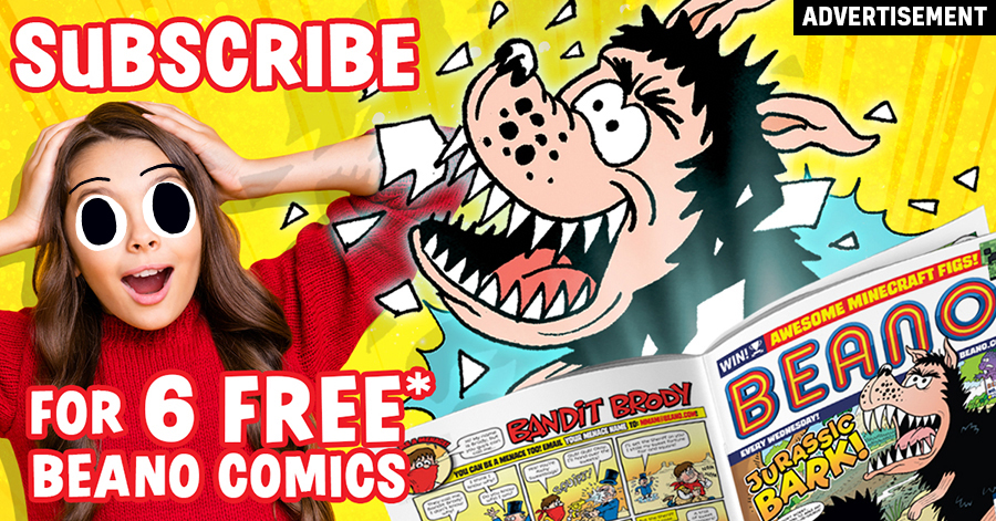 Advertisement: Subscribe for 6 free Beano comics