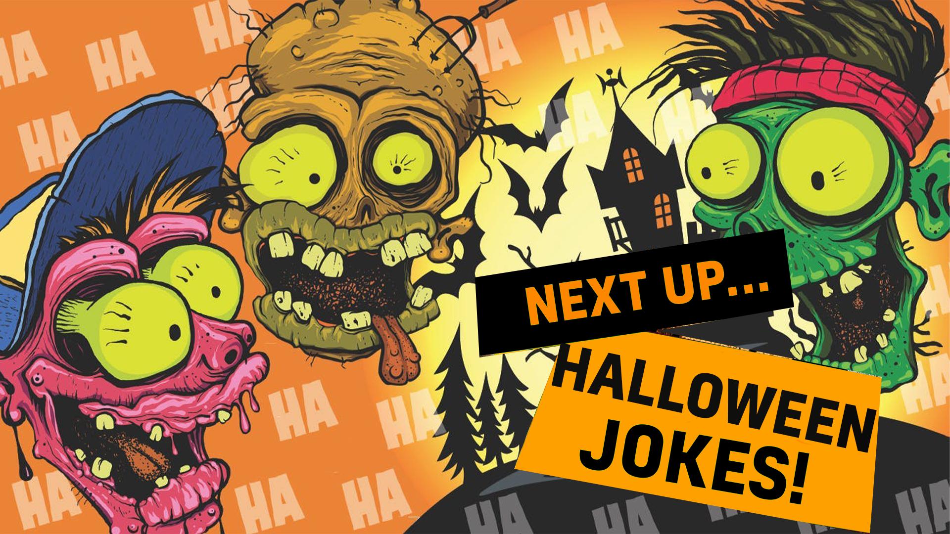 Next up halloween jokes