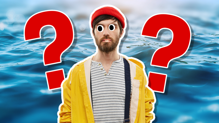 A fisherman, who should know the answer, really