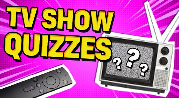 TV Show Quizzes