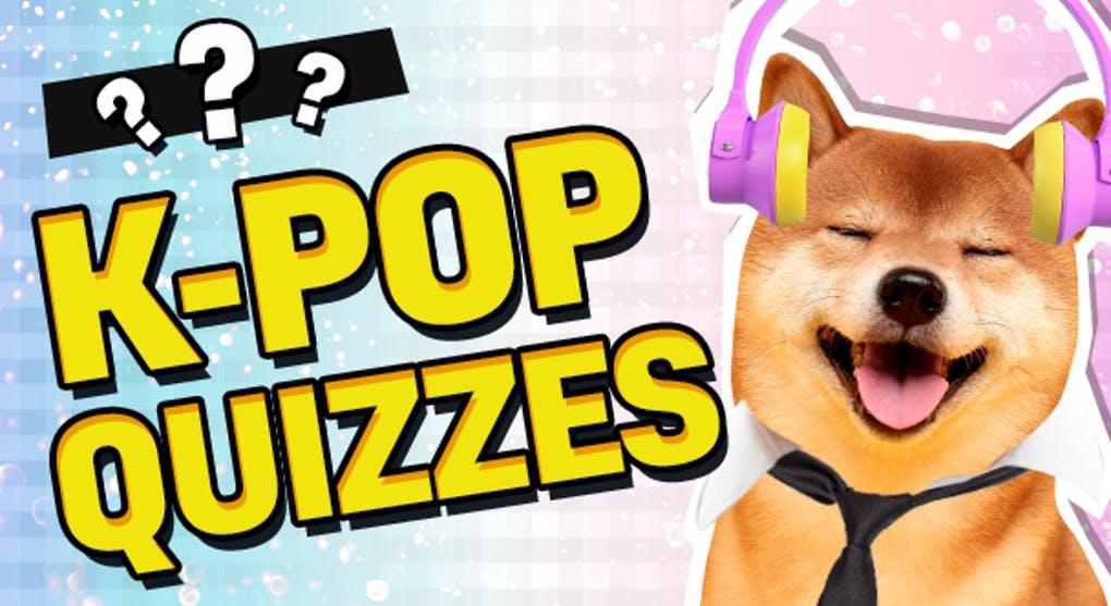 K-pop Quizzes